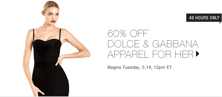 60% Off* Dolce & Gabbana Apparel For Her
