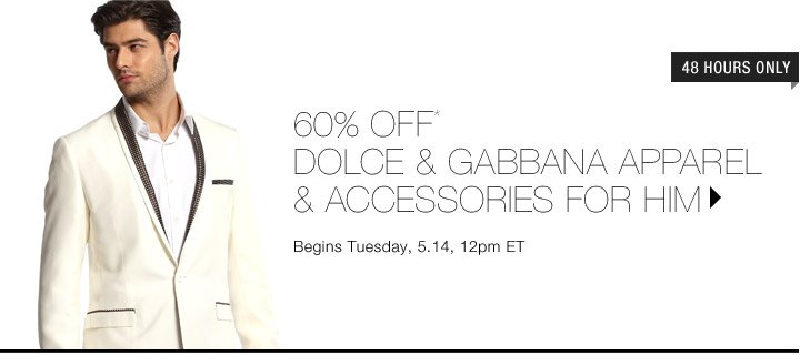 60% Off* Dolce & Gabbana Apparel & Accessories For Him