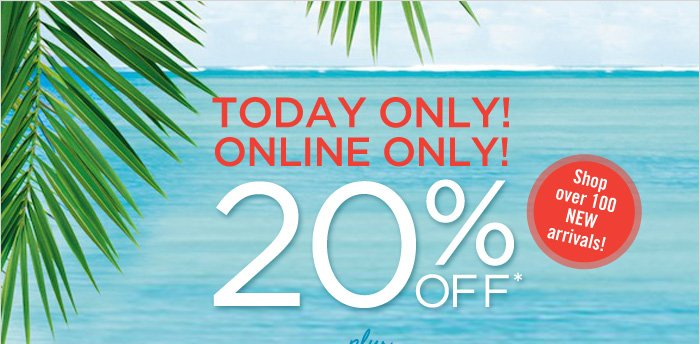20% Off Your Online Purchase*