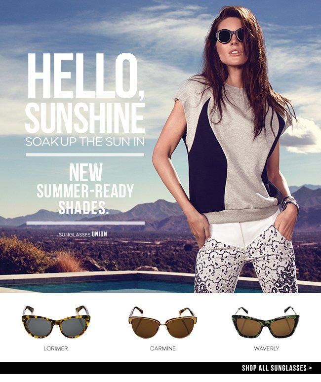 Hello, Sunshine: Soak up the sun in new summer-ready shades.