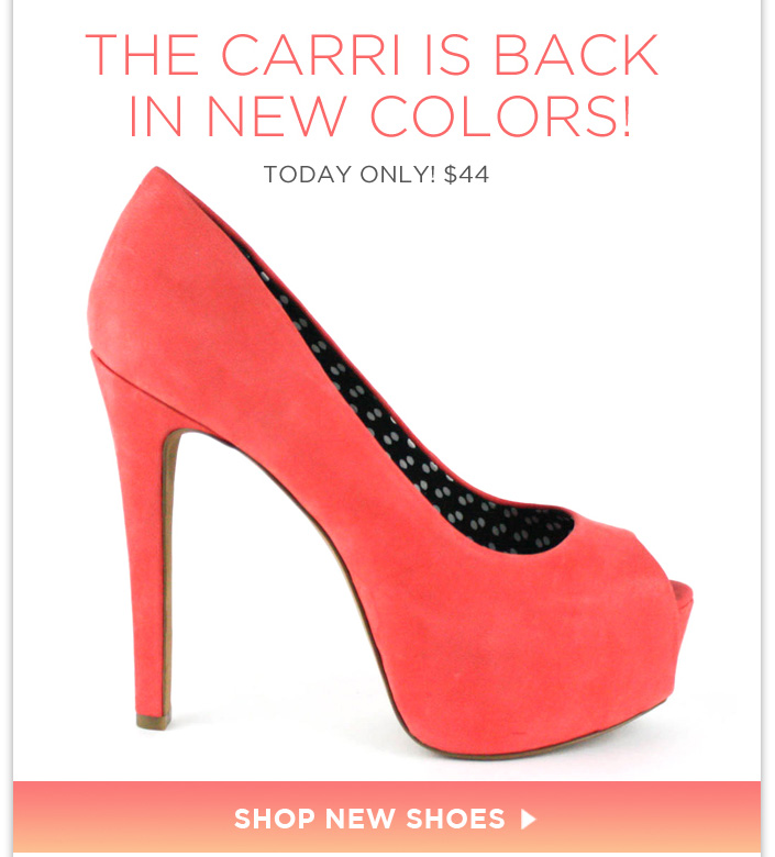 Our most popular style in three new ravishing colors! Today only - $44!