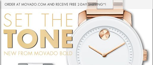 SET THE TONE | NEW FROM MOVADO BOLD