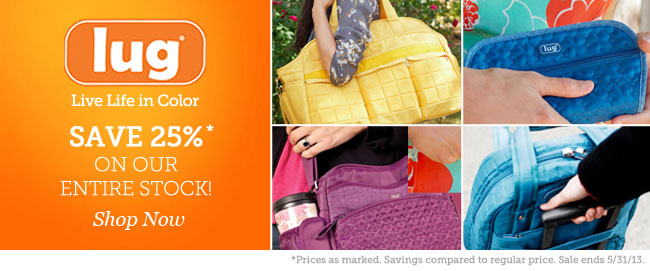 Save 25%* on our entire stock of Lug