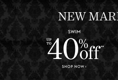 NEW MARDOWNS!  Swim Up To 40% Off**  SHOP NOW