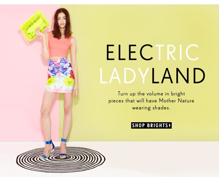Turn up the volume in bright pieces that will have Mother Nature wearing shades