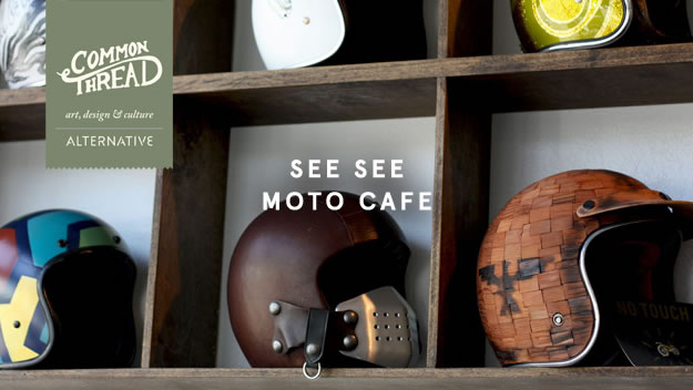 Common Thread: See See Moto Cafe