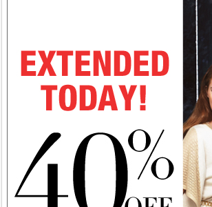 ONE MORE DAY to take 40% off everything! SHOP NOW!