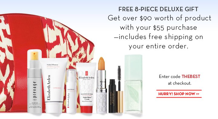FREE 8-PIECE DELUXE GIFT. Get over $90 worth of product with your $55 purchase—includes free shipping on your entire order. Enter code THEBEST at checkout. HURRY! SHOP NOW.
