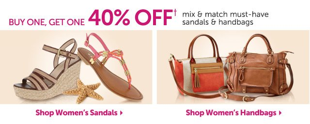 Buy One, Get One 40% OFF+ mix & match must-have sandals & handbags