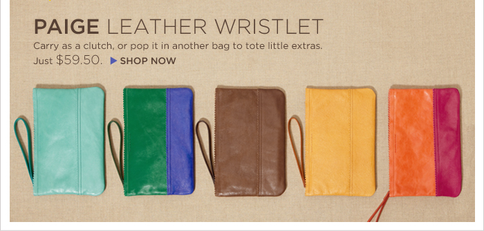 PAIGE LEATHER WRISTLET | Carry as a clutch, or pop it in another bag to tote little extras. Just $59.50.  SHOP NOW