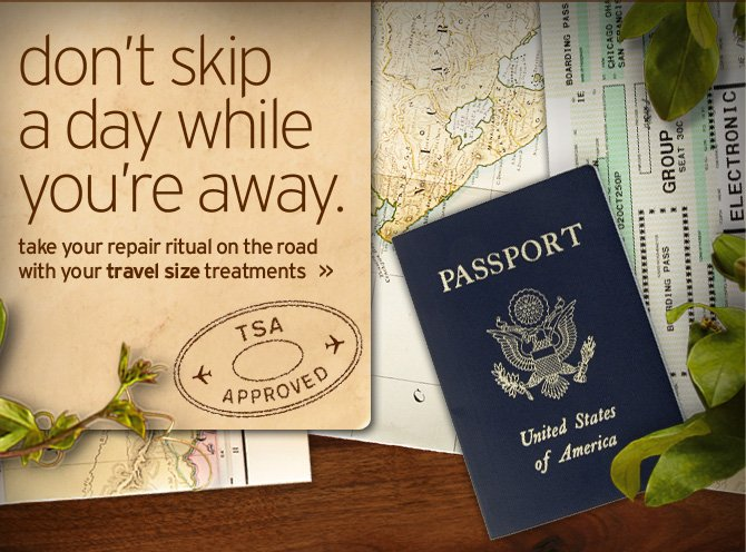 do not skip a day while away take your repair ritual on the road  with your travel size treatments