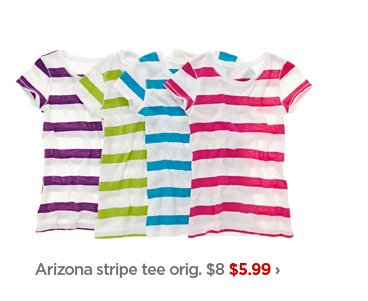 Arizona stripe tee orig. $8 $5.99›