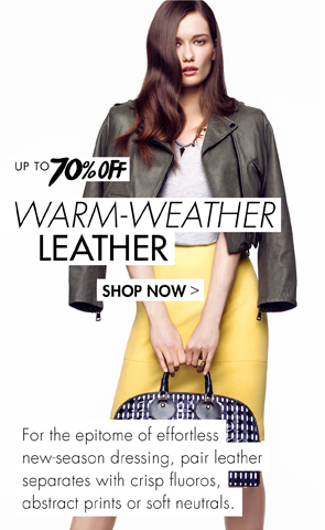 WARM WEATHER LEATHER UP TO 70% OFF