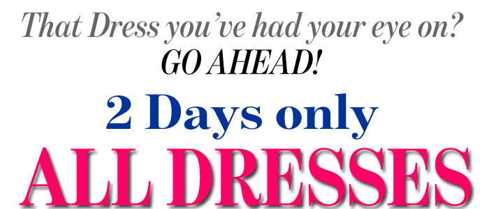 2 Days only All Dresses