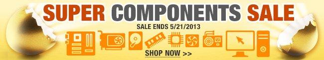 SUPER COMPONENTS SALE. SALE ENDS 5/21/2013. SHOW NOW!