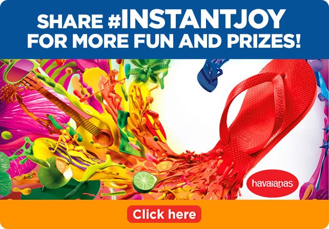 Share #instantjoy for more fun and prizes! Click here