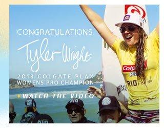 Congratulations Tyler Wright - 2013 Colgate Plax Womens Pro Champion