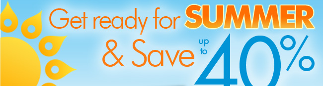 Get Ready for Summer and save