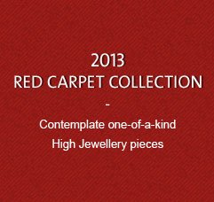 2013 Red Carpet Collection: Contemplate one-of-a-kind High Jewellery pieces