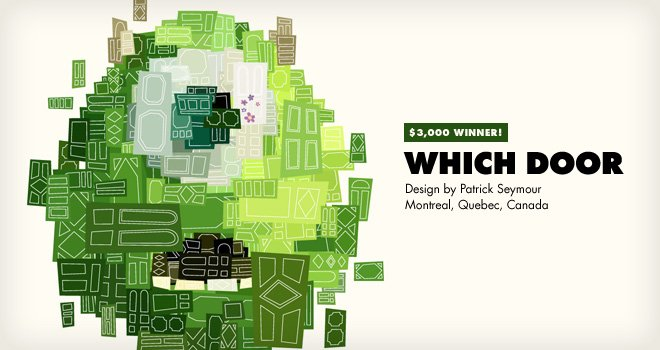 Winner - Which Door - Design by Patrick Seymour / Montreal, Quebec, CA