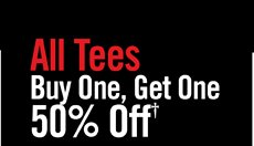 ALL TEES BUY ONE, GET ONE 50% OFF†