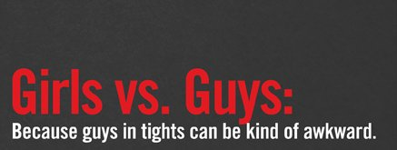 GIRLS VS. GUYS: BECAUSE GUYS IN TIGHTS CAN BE KIND OF AWKWARD