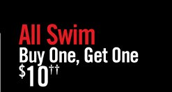 ALL SWIM - BUY ONE, GET ONE $10††