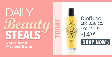 Today's Beauty Steal! Orofuido Elixi 3.38 oz. NOW $14.99. SHOP NOW.