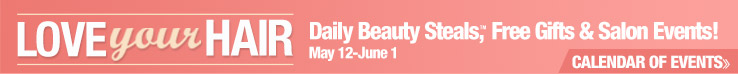 Love Your Hair - Daily Beauty Steals, Free Gifts & Salon Events, SEE CALENDER.