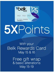 5x Points with your Belk Rewards Card May 15 & 16.