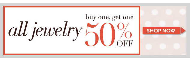 ALL JEWELRY! Buy one, get one 50% OFF! Shop NOW!