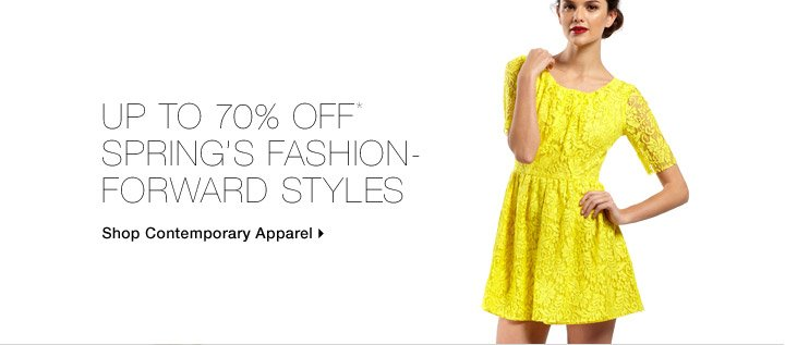 Up To 70% Off* Spring's Fashion-Forward Styles