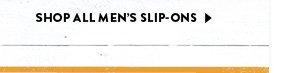 SHOP ALL MEN'S SLIP–ONS