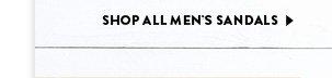 SHOP ALL MEN'S SANDALS