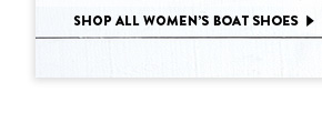SHOP ALL WOMEN'S BOAT SHOES