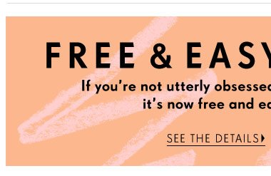 Now Introducing: Free & Easy Returns! See the details