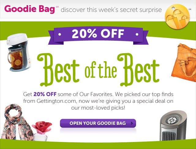 Best of the Best - Get 20% OFF some of Our Favorites. We picked our tip finds from Gettington.com, now we're giving you a special deal on our most-loved picks! - Open Your Goodie Bag