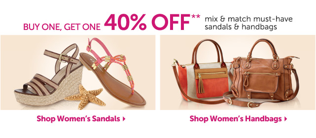 Buy One, Get One 20% OFF** mix & match must-have sandals & handbags