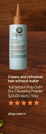 Cleans and refreshes hair without water full detox Rub Out Dry  Cleansing Powder 24 dollars 50g SHOP NOW