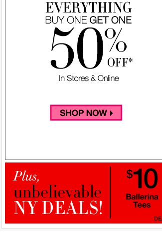 EVERYTHING Buy One Get One 50% Off + Amazing NY Deals!
