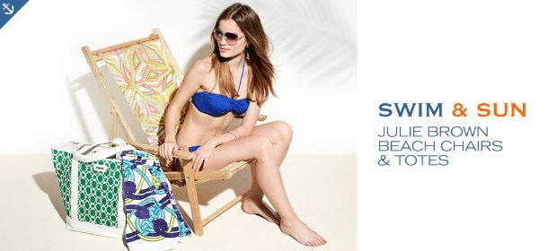 SWIM & SUN: JULIE BROWN BEACH CHAIRS & TOTES, Event Ends May 19, 9:00 AM PT >