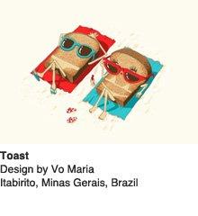 Toast - Design by Vo Maria / Itabirito, Minas Gerais, Brazil