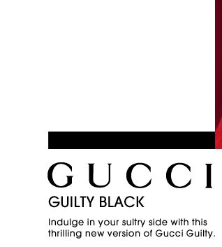 Gucci. Guilty Black. Indulge in your sultry side with this thrilling new version of Gucci Guilty.