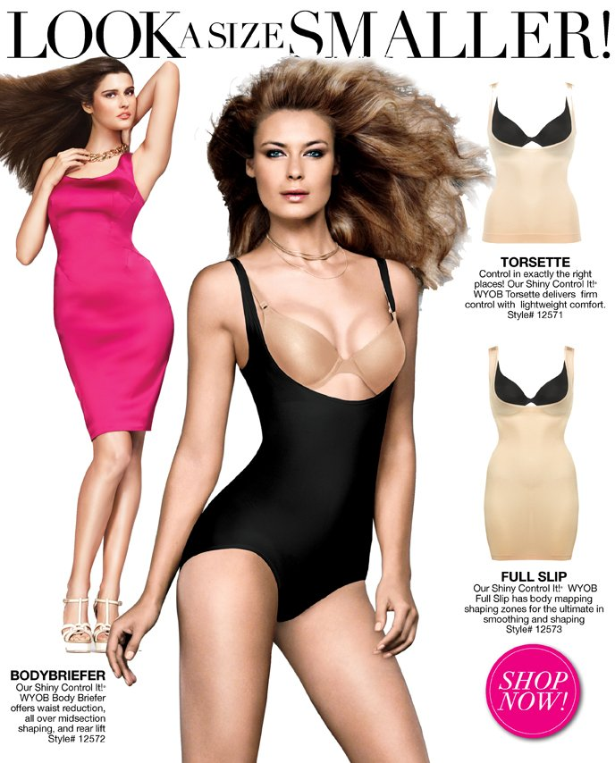 Look a Size Smaller: Torsette - Delivers firm control  with lightweight comfort. Full Slip - Body mapping shaping zones for the  ultimate in smoothing and shaping, Bodybriefer - Waist reduction, all  over waist reduction, shaping and rear lift.