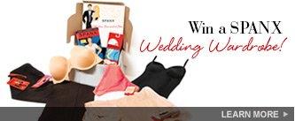 Win a SPANX Wedding Wardrobe! Learn More.