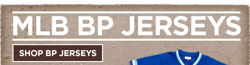 MLB BP Jerseys - Click Here to Shop Now