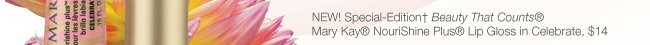 NEW! Special-Edition† Beauty That Counts® Mary Kay® Nourishing Plus® Lip Gloss in Celebrate, $14