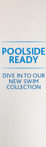POOLSIDE READY DIVE IN TO OUR NEW  SWIM COLLECTION