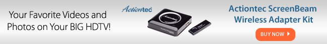 Your Favorite Videos and Photos on Your BIG HDTV! Actiontec ScreenBeam Wireless Adapter Kit. BUY NOW.
