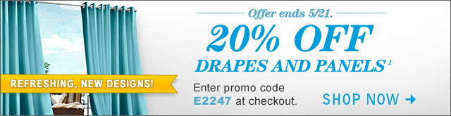 20% OFF Drapes and Panels